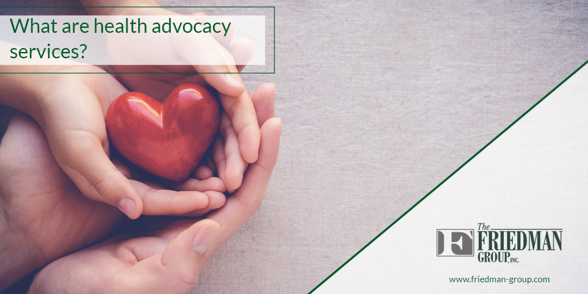 Health Advocacy Services | Friedman Group