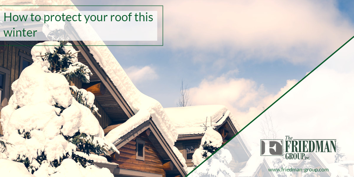 How to protect your roof this winter | Friedman Group